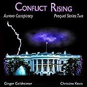 Conflict Rising: Aurora Conspiracy Episodes, Book 2 | Ginger Gelsheimer, Christina Keats
