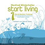 Start Living 1: Das 6 Wochen Training | Manfred Winterheller