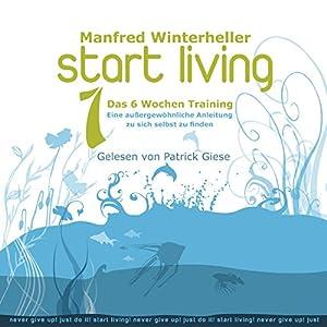 Start Living 1: Das 6 Wochen Training Hörbuch