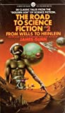 The Road to Science Fiction #2 - From Wells to Heinlein (0451618599) by James Gunn