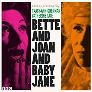 Bette and Joan and Baby Jane | [Tracy-Ann Oberman]
