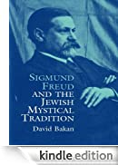 Sigmund Freud and the Jewish Mystical Tradition (Dover Books on Biology, Psychology, and Medicine) [Edizione Kindle]