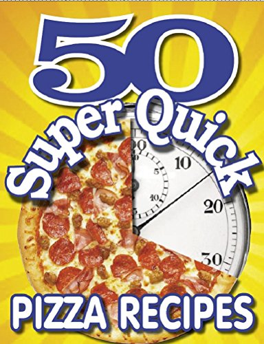 50 SUPER QUICK PIZZA RECIPES - A unique collection of pasta treats you can make in just minutes by DAN HOWE