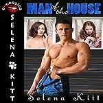 Man of the House: Pseudo Incest Mother Son Erotica | Selena Kitt