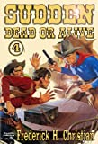 img - for Sudden - Dead or Alive (A Sudden Western Book 4) book / textbook / text book