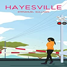 Hayesville Audiobook by Emmanuel Sullivan Narrated by Marlynne Cooley