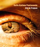 Iris in Trance [DVD-Video/DVD-AUDIO] [DVD-AUDIO] [DVD AUDIO] Kalle Kalima Pentasonic