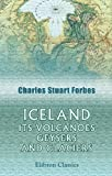 img - for Iceland; Its Volcanoes, Geysers, and Glaciers book / textbook / text book