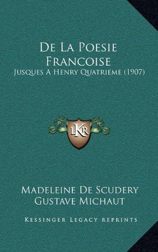 de La Poesie Francoise: Jusques a Henry Quatrieme (1907)
