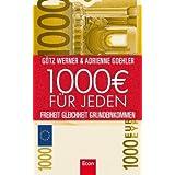 """1.000 Euro f�r jeden: Freiheit. Gleichheit. Grundeinkommenvon """"G�tz W. Werner"""""""