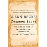Glenn Beck's Common Sense: The Case Against an Ouf-of-Control Government, Inspired by Thomas Paineby Glenn Beck