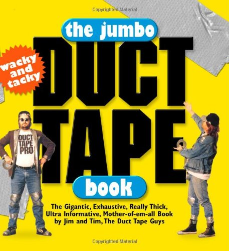 The Jumbo Duct Tape Book: Wacky and Tacky