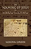 The Naming of Jesus in Hebrew Matthew