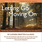 Letting Go, Moving On | Lucinda Drayton