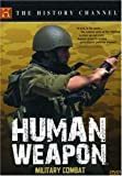 Human Weapon - Hand to Hand Military Combat (History Channel)