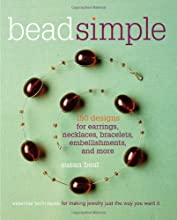 Bead Simple Essential Techniques for Making Jewelry Just the Way You Want It