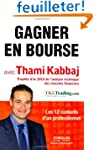 Gagner en Bourse avec Thami Kabbaj :...
