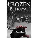 Frozen Betrayal, Book 4 Detective Alec Ramsay Seriesby Conrad Jones