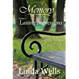 Memory: Volume 1, Lasting Impressions: A Tale of Pride and Prejudice ~ Linda Wells