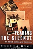 Tearing the Silence: On Being German in America (068484611X) by Hegi, Ursula