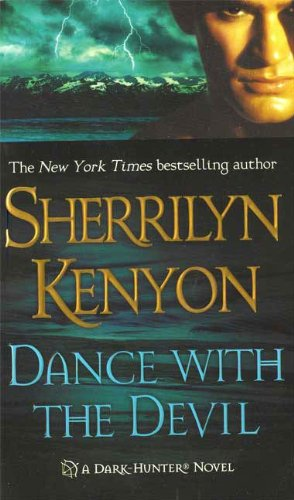 Dance with the Devil (Dark-Hunter Novels) by Sherrilyn Kenyon