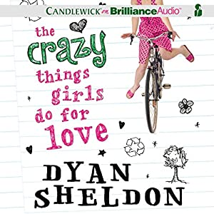 The Crazy Things Girls Do for Love Audiobook