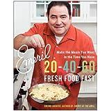 Emeril 20-40-60: Fresh Food Fast ~ Emeril Lagasse