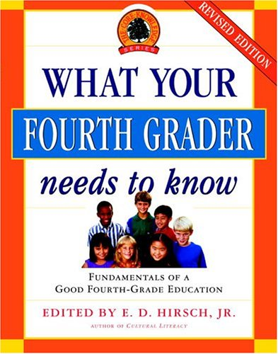 What Your Fourth Grader Needs to Know: Fundamentals of A Good Fourth-Grade Education (Core Knowledge Series)