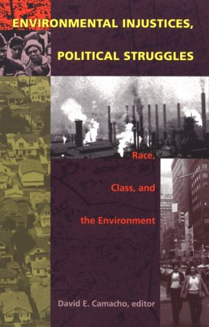 Environmental Injustices, Political Struggles: Race,...