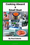 Cooking Aboard A Small Boat