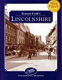 Francis Friths Lincolnshire (Photographic Memories)