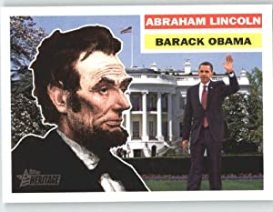 2009 Topps American Heritage Heroes #132 Abraham Lincoln / Barack Obama SP - President United States (Kindred Heroes / Short Print) (Baseball Cards)