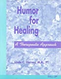img - for Humor For Healing: A Therapeutic Approach book / textbook / text book