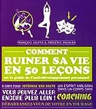 echange, troc François Jouffa, Frédéric Pouhier - Comment ruiner sa vie en 50 leçons : Ou le guide l'anti-développement personnel