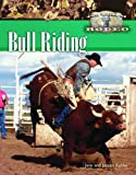 Bull Riding (The World of Rodeo)
