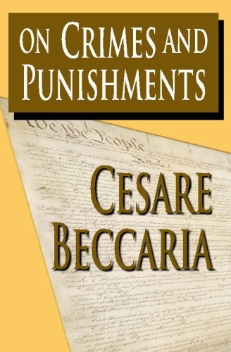 cesare beccaria essay on crimes and punishments 1764 Cesare beccaria wrote 'on crimes and punishments' in the 18th century it called for criminal justice reform and influenced the us criminal.