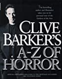 Clive Barkers A-Z of Horror: Compiled by Stephen Jones