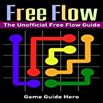 Flow Free: The Unofficial Flow Free Game Guide |  Game Guide Hero