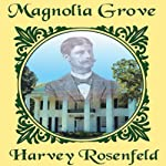Magnolia Grove: The Story of Rear Admiral Richmond Pearson Hobson | Dr. Harvey Rosenfeld