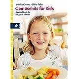 "Gem�sehits f�r Kids: Das Kochbuch f�r die ganze Familievon ""Monika Cremer"""