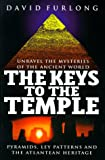 The Keys to the Temple: Unravel the Mysteries of the Ancient World (0749918470) by David Furlong