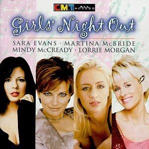 Sara Evans, Martina Mcbride, Mindy Mcready - Girls' Night