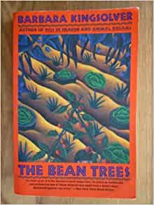 bean trees barbara kingsolver essays Author use many symbolism in the book the bean trees by barbara kingsolver she uses symbolism because it makes it easier for readers to understand the deeper significance or feeling of the character or the events that are go oning for illustration writer uses the symbolism of bean trees as transmutation and ismene as the.