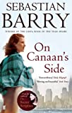 On Canaan's Side Sebastian Barry