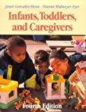 Infants, Toddlers, and Caregivers (1559347023) by Janet Gonzales-Mena