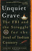 The Unquiet Grave : The FBI and the Struggle for the Soul of Indian Country
