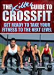 The Killer Guide To Crossfit: Get Rea...