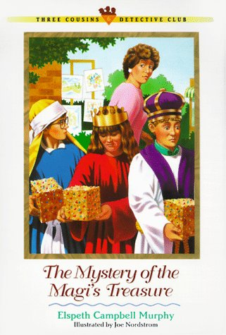 The Mystery of the Magis Treasure (Three Cousins Detective Club), ELSPETH CAMPBELL MURPHY