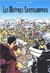 Les Ma�tres cartographes, tomes 4 � 6