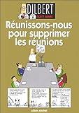 """Afficher """"Dilbert. n° 7<br /> Réunissons-nous pour supprimer les réunions"""""""